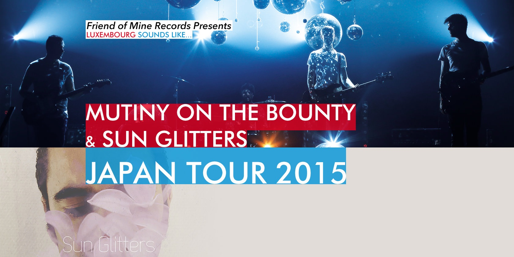 Mutiny on the Bounty & Sun Glitters JAPAN TOUR 2015